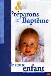Préparons le baptême de notre enfant