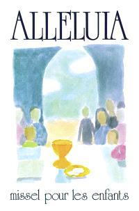 Alléluia : missel pour les enfants