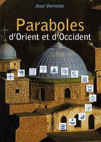 Paraboles d'Orient et d'Occident : fleurs de sagesse pour découvrir le royaume intérieur