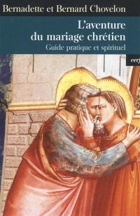 L'aventure du mariage : guide pratique et spirituel