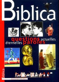 Biblica : paroles actuelles, éternelles questions