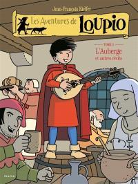 Les aventures de Loupio. Volume 3, L'auberge : et autres récits