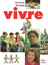 Vivre : livre de vie des jeunes de 13 à 15 ans