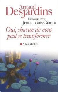 Oui, chacun de nous peut se transformer : dialogue avec Jean-Louis Cianni