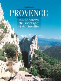 Provence : les sentiers du vertige et de l'insolite