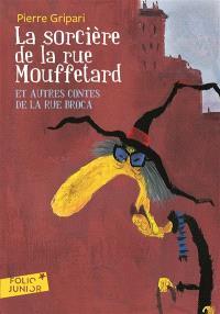 La sorcière de la rue Mouffetard : et autres contes de la rue Broca