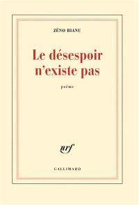 Le désespoir n'existe pas : poème