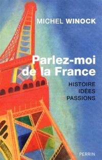 Parlez-moi de la France : histoire, idées, passions