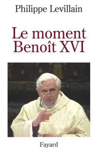 Benoît XVI : le moment