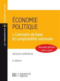 Economie politique. Volume 1, Concepts de base et comptabilité nationale