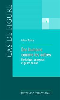 Des humains comme les autres : bioéthique, anonymat et genre du don