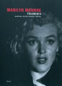 Fragments : poèmes, écrits intimes, lettres
