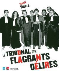 Le tribunal des flagrants délires