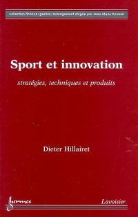 Sport et innovation : stratégies, techniques et produits