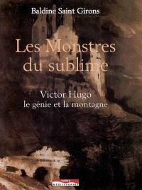Les monstres du sublime : Victor Hugo, le génie et la montagne