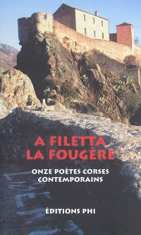 La fougère : onze poètes corses contemporains = A filetta