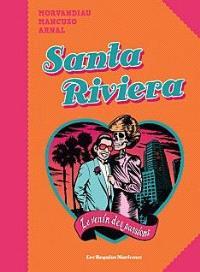 Santa Riviera : le venin des passions