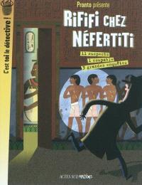 Rififi chez Néfertiti : 3 grandes enquêtes