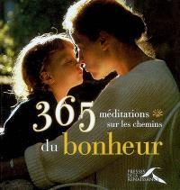 365 méditations sur les chemins du bonheur