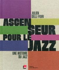 Ascenseur pour le jazz : une histoire du jazz