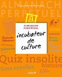 Almanach perpétuel incubateur de culture