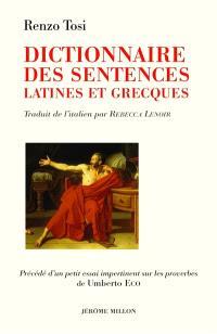 Dictionnaire des sentences latines et grecques : 2286 sentences avec commentaires historiques, littéraires et philologiques
