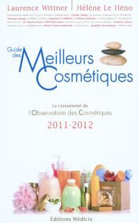 Guide des meilleurs cosmétiques : la sélection de l'Observatoire des cosmétiques : 2011-2012
