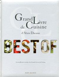 Grand livre de cuisine d'Alain Ducasse : best of