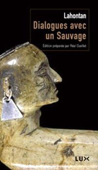 Dialogues avec un sauvage ; Suivi de Conversations de l'auteur avec Adario, sauvage distingué