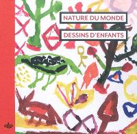 Nature du monde, dessins d'enfants