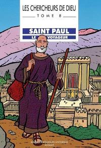 Les chercheurs de Dieu. Volume 8, Saint Paul, le voyageur