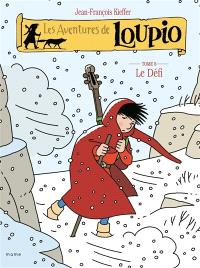 Les aventures de Loupio. Volume 8, Le défi