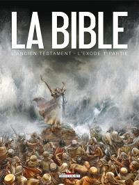 La Bible, l'Ancien Testament, L'Exode. Volume 1