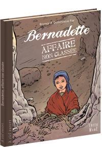 Bernadette, affaire non classée