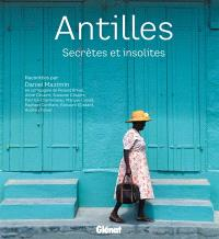 Antilles : secrètes et insolites
