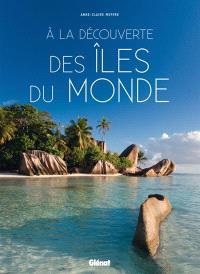 A la découverte des îles du monde