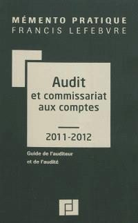 Audit et commissariat aux comptes 2009-2010 : guide de l'auditeur et de l'audité