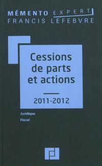 Cessions de parts et actions 2011-2012 : juridique, fiscal