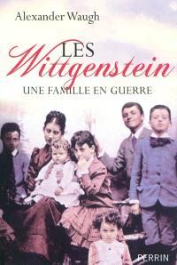 Les Wittgenstein : une famille en guerre