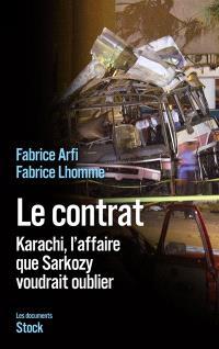 Le contrat : Karachi, l'affaire que Sarkozy voudrait oublier