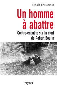Un homme à abattre : contre-enquête sur la mort de Robert Boulin