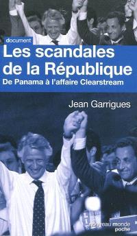 Les scandales de la République : de Panama à Clearstream