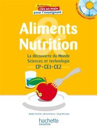 Aliments & nutrition : la découverte du monde, sciences et technologie CP-CE1-CE2