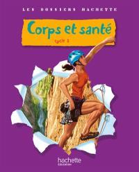 Corps et santé cycle 3 : livre de l'élève