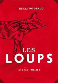 Les loups : légendes, peurs bleues, fables et fantaisies du temps où ils étaient à nos portes