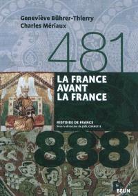 La France avant la France : 481-888