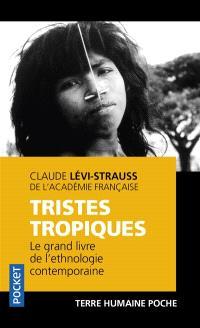 Tristes tropiques : le grand livre de l'ethnologie contemporaine