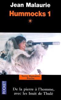Hummocks. Volume 1-1, De la pierre à l'homme Nord-Groenland