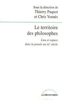 Le territoire des philosophes : lieu et espace dans la pensée au XXe siècle
