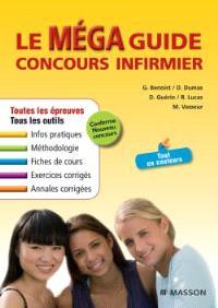 Le méga guide concours infirmier : assurer son entrée en IFSI